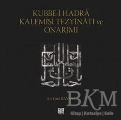 Palet Yayınları - Kubbe-i Hadra Kalemişi Tezyinatı ve Onarımı