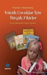 Sentez Yayınları - Küçük Çocuklar İçin Büyük Fikirler