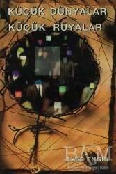 Hacan Yayınları - Küçük Dünyalar Küçük Rüyalar