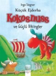 Abm Yayınevi - Küçük Ejderha Kokosnuss ve Güçlü Vikingler