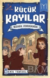 Timaş Çocuk - Küçük Kayılar - Bizans Zindanında