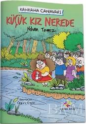 Eğiten Kitap Çocuk Kitapları - Küçük Kız Nerede - Kahkaha Canavarı