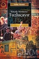 İletişim Yayınevi - Küçük Moskova - Tuzluçayır
