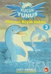 Beyaz Balina Yayınları - Küçük Yunus - Milo'nun Büyük Hatası 3