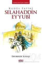 Aden Yayıncılık - Kudüs Fatihi Selahaddin Eyyubi