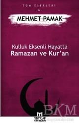 Ma'ruf Yayınları - Kulluk Eksenli Hayatta Ramazan ve Kur'an