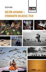 Eğitim Yayınevi - Bilimsel Eserler - Kültür Aktarımı ve Etnografik Belgesel Film