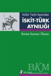 Selenge Yayınları - Kültür Tarihi Açısından İskit-Türk Aynılığı