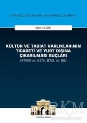 On İki Levha Yayınları - Kültür ve Tabiat Varlıklarının Ticareti ve Yurt Dışına Çıkarılması Suçları