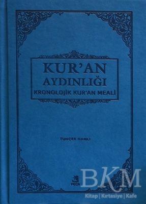 Kur'an Aydınlığı - Kronolojik Kur'an Meali (Ciltli Şamua)