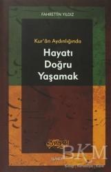 İşaret Yayınları - Kur'an Aydınlığında Hayatı Doğru Yaşamak