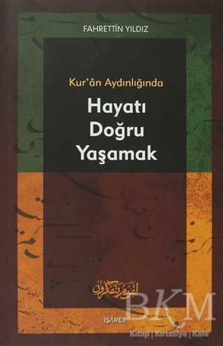Kur'an Aydınlığında Hayatı Doğru Yaşamak
