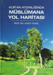 Çamlıca Yayınları - Kur'an Aydınlığında Müslümana Yol Haritası