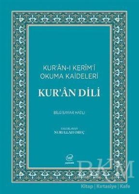 Kur'an Dili - Kur'an-ı Kerim'i Okuma Kaideleri Bilgisayar Hatlı
