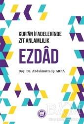 Marmara Üniversitesi İlahiyat Fakültesi Vakfı - Kur'an İfadelerinde Zıt Anlamlılık Ezdad