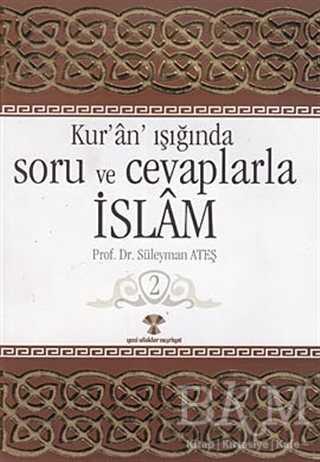 Kur'an Işığında Soru ve Cevaplarla İslam Cilt: 2