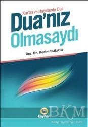 Kayıhan Yayınları - Kur'an ve Hadislerde Dua - Dua'nız Olmasaydı