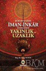 Kayıhan Yayınları - Kur'an'a Göre İman - İnkar Temelinde Yakınlık ve Uzaklık