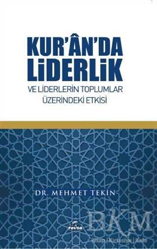 Kur'an'da Liderlik ve Liderlerin Toplumlar Üzerindeki Etkisi