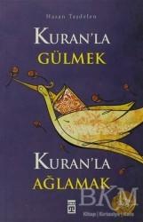 Timaş Yayınları - Kuran'la Gülmek Kuran'la Ağlamak