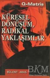 Q-Matris Yayınları - Küresel Dönüşüm, Radikal Yaklaşımlar