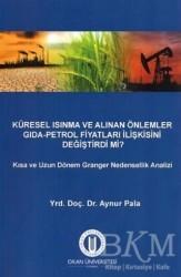 Okan Üniversitesi Kitapları - Küresel Isınma ve Alınan Önlemler Gıda - Petrol Fiyatları İlişkisini Değiştirdi mi?