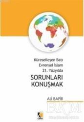 Çıra Yayınları - Küreselleşen Batı Evrensel İslam 21. Yüzyılda Sorunları Konuşmak