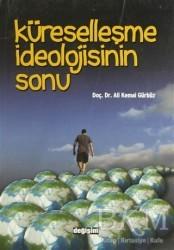 Değişim Yayınları - Ders Kitapları - Küreselleşme İdeolojisinin Sonu
