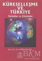 Ezgi Kitabevi Yayınları - Küreselleşme ve Türkiye Sorunlar ve Çözümler