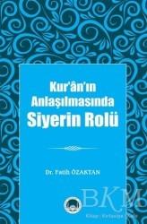 Marmara Akademi Yayınları - Kur'ân'ın Anlaşılmasında Siyerin Rolü