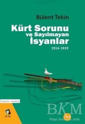 Dara Yayınları - Kürt Sorunu ve Sayılmayan İsyanlar 1514-1919