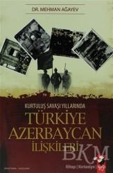 IQ Kültür Sanat Yayıncılık - Kurtuluş Savaşı Yıllarında Türkiye Azerbaycan İlişkileri