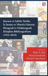 Libra Yayınları - Kurum ve Sektör Tarihi İş İnsanı ve Yönetici Hatırat Biyografi ve Otobiyografi Kitapları Bibliyografyası 1932-2018