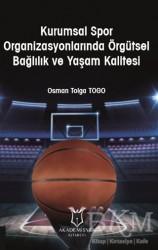 Akademisyen Kitabevi - Kurumsal Spor Organizasyonlarında Örgütsel Bağlılık ve Yaşam Kalitesi