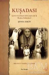 Kalkedon Yayıncılık - Kuşadası Kent ve İnsan Söyleşileri - 2