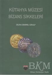 Bilgin Kültür Sanat Yayınları - Kütahya Müzesi Bizans Sikkeleri