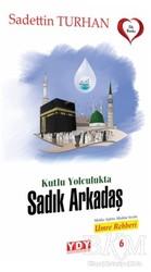 YDY Yayınları - Kutlu Yolculukta Sadık Arkadaş