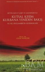 Çamlıca Yayınları - Kutsal Kesim Kurbana Yeniden Bakış ve Hz. Peygamber'in Kurbanları