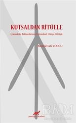 Paradigma Akademi Yayınları - Kutsaldan Ritüele