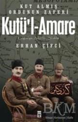 Timaş Yayınları - Kutü'l-Amare: Kut Almış Ordunun Zaferi