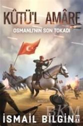 Genç Timaş - Kutü'l Amare: Osmanlının Son Tokadı