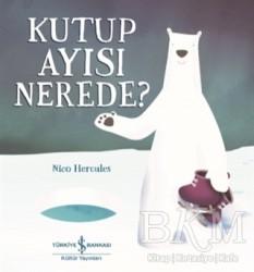 İş Bankası Kültür Yayınları - Kutup Ayısı Nerede?