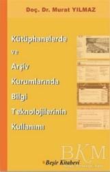 Beşir Kitabevi - Kütüphanelerde ve Arşiv Kurumlarında Bilgi Teknolojilerinin Kullanımı