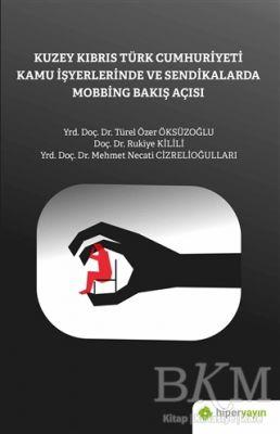 Kuzey Kıbrıs Türk Cumhuriyeti Kamu İşyerlerinde ve Sendikalarda Mobbing Bakış Açısı