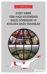 Hiperlink Yayınları - Kuzey Kıbrıs Türk Halk Kültüründe Geçiş Dönemleri ve Bunlara Bağlı İnanışlar