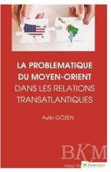 Hiperlink Yayınları - La Problematiqye Du Moyen - Orient Dans Les Relations Transatlantiques