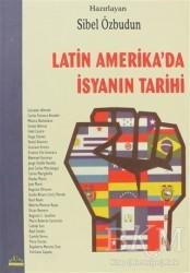 Ütopya Yayınevi - Latin Amerika'da İsyanın Tarihi