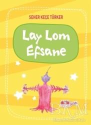 Akıl Fikir Yayınları - Lay Lom Efsane