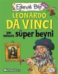 Timaş Yayınları - Leonardo Da Vinci ve Onun Süper Beyni Eğlenceli Bilgi - 62