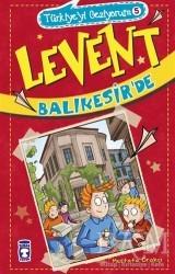 Timaş Çocuk - Levent Balıkesir'de - Türkiye'yi Geziyorum 5